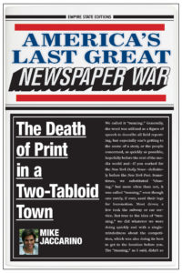 America's Last Newspaper War by Mike Jaccarino