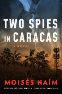Two Spies In Caracas by Moises Naim