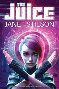 The Juice by Janet Stilson