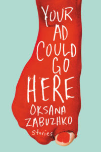 Your Ad Could Go Here by Oksana Zabuzhko