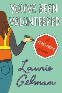 You've Been Volunteered by Laurie Gelman